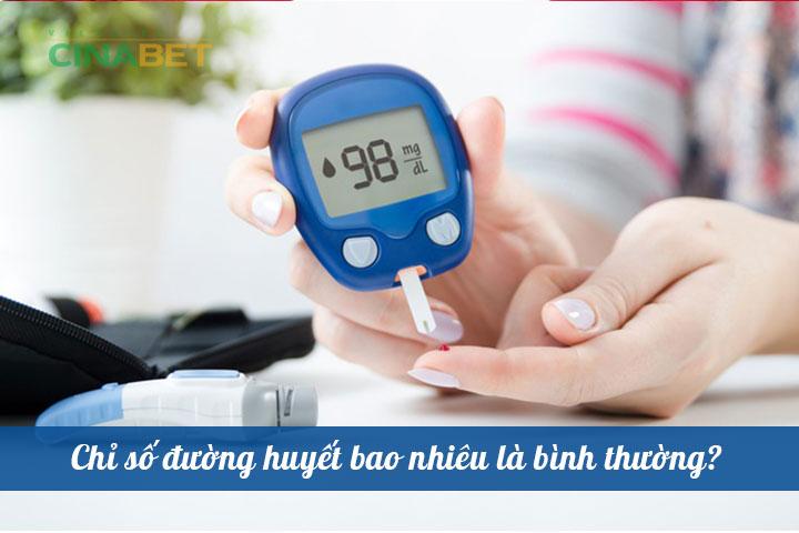 Chỉ số đường huyết được coi là bình thường là < 5,6 mmol/l (kiểm tra lúc đói) và 7,8 mmol/l (khi no)