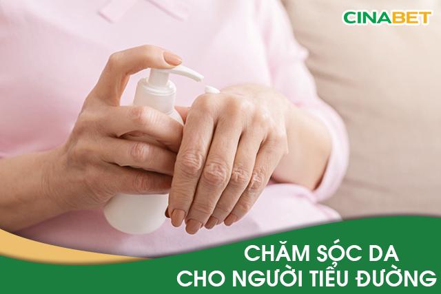 tiểu đường cần chú ý chăm sóc da, chăm sóc da trong bệnh tiểu đưuòng, chăm sóc vết thương nhỏ, biến chứng trên da, biến chứng nhiễm trùng, nhiềm trùng tiểu đường, cinabet cho người tiểu đường, cinabet