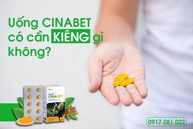 uống Cinabet, uống cinabet có cần kiêng gì không, cinabet kiêng gì, cinabet cho người tiểu đường, cinabet ổn định đường huyết, cinabet giảm hba1c, cách dùng cinabet