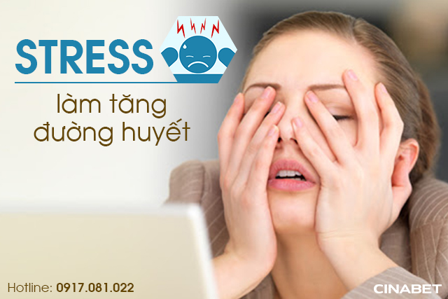 Căng thẳng, stress làm tăng đường huyết